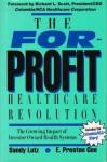 The For-Profit Healthcare Revolution - Sandy Lutz, E. Preston Gee