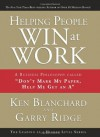 """Helping People Win at Work: A Business Philosophy Called """"Don't Mark My Paper, Help Me Get an A"""" - Ken Blanchard, Garry Ridge"""