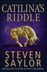 Catilina's Riddle (Gordianus the Finder, #3) - Steven Saylor