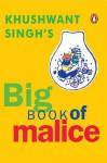 Big Book of Malice - Khushwant Singh