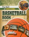 The Best of Everything Basketball Book (All-Time Best of Sports) - Nate LeBoutillier