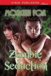Zombie Seduction - Morgan Fox