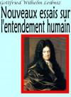 Nouveaux essais sur l'entendement humain (illustré) - Gottfried Wilhelm Leibniz