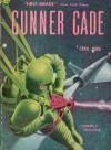 Gunner Cade - C.M. Kornbluth, Judith Merril, Cyril Judd