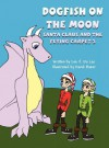 Dogfish on the Moon: Santa Claus and the Flying Carpet 2 - Leo J. Du Lac, David Baker