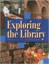 Exploring the Library - Alice K. Flanagan