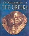 The Greeks (Strange Histories) - Fiona MacDonald