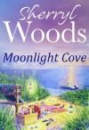 Moonlight Cove (A Chesapeake Shores Novel - Book 6) - Sherryl Woods