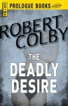 The Deadly Desire (Prologue Books) - Robert Colby