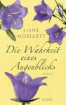 Die Wahrheit eines Augenblicks: Roman (German Edition) - Liane Moriarty, Sylvia Strasser