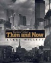 Twin Cities Then and Now - Larry Millett