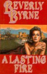 A Lasting Fire - Beverly Byrne