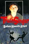 TruthSinger - Barbara Haworth-Attard
