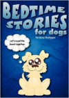 Bedtime Stories for Dogs and Bedtime Stories for Cats - Amy Neftzger, Eli Stein