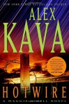 Hotwire: A Maggie O'Dell Novel - Alex Kava