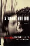 Strong Motion: A Novel - Jonathan Franzen