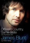Different Country, Same State: On the Road with James Blunt - Peter Hardy