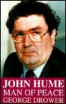 John Hume: Peacemaker - George Drower
