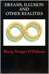 Dreams, Illusion, and Other Realities - Wendy Doniger