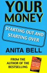 Your Money: Starting Out and Starting Over - Anita Bell