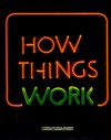 How Things Work - Donald J. Crump, National Geographic Society