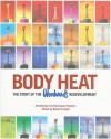 Body Heat: The Story of the Woodward's Redevelopment - Robert Enright, Chris MacDonald, Alberto Perez-Gomez