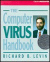 The Computer Virus Handbook - Richard B. Levin
