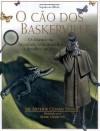 O CAO DOS BASKERVILLE: O CLASSICO DA LITERATURA COM DESENHOS - Hildegard Feist, Mark Oldroyd, Arthur Conan Doyle