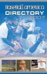 Baseball America 2007 Directory: Your Definitive Guide to the Game - Baseball America