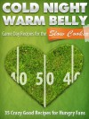 Cold Night Warm Belly: 35 Game Day Recipes For The Slow Cooker - Little Pearl, Paul Allen