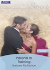 Mills & Boon : Parents In Training (Unexpectedly Expecting!) - Barbara McMahon