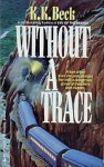 Without A Trace - K.K. Beck