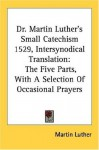 Martin Luther's Small Catechism - Martin Luther