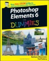 Photoshop Elements 6 For Dummies (For Dummies (Computers)) - Barbara Obermeier, Ted Padova