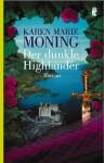Der dunkle Highlander (Die Highlander-Saga) - Karen Marie Moning