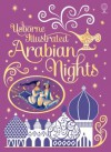Illustrated Arabian Nights (Usborne Illustrated Story Collections) - Anna Milbourne, Alida Massari