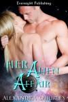 Her Alien Affair - Alexandra O'Hurley
