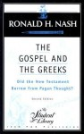 The Gospel and the Greeks: Did the New Testament Borrow from Pagan Thought? (Student Library) - Ronald H. Nash