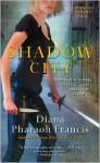 Shadow City - Diana Pharaoh Francis