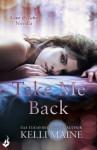 Take Me Back: A Give & Take Novella - Kelli Maine