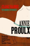 Close Range: Brokeback Mountain and other stories - Annie Proulx