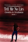 Tell Me No Lies: Chronicles of a Terrarumian Book 1 - Terra Ann Pitre