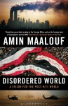 Disordered World: A Vision for the Post-9/11 World - Amin Maalouf