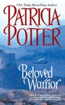 Beloved Warrior - Patricia Potter
