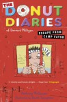 The Donut Diaries: Escape from Camp Fatso: Book 3 - Dermot Milligan, Anthony McGowan, David Tazzyman