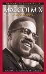 Malcolm X: A Biography (Greenwood Biographies) - Rachel A. Koestler-Grack