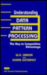 Understanding Data Pattern Processing: The Key to Competitive Advantage - W. H. Inmon, Susan Osterfelt