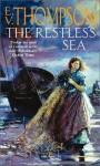 The Restless Sea - E.V. Thompson