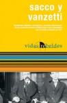 Sacco y Vanzetti: Vidas Rebeldes - Nicola Sacco, John Davis, Bartolomeo Vanzetti