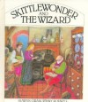 Skittlewonder And The Wizard - Hiawyn Oram